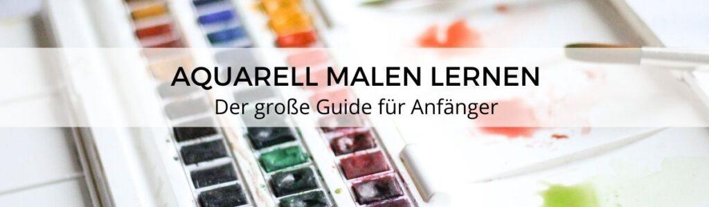 Aquarell malen lernen: Anleitung für Anfänger
